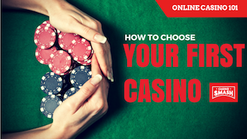 How to choose your first online casino
