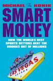 The Smart Money: How the World's Best Bettors Beat the Bookies Out of Millions