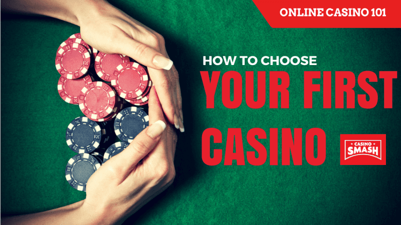 How To Choose Your First Casino