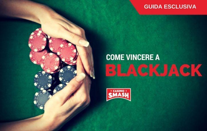 COME VINCERE A BLACKJACK