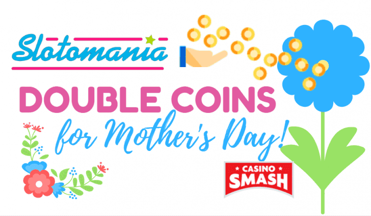 Get Double for Your Money on Mother's Day at Slotomania