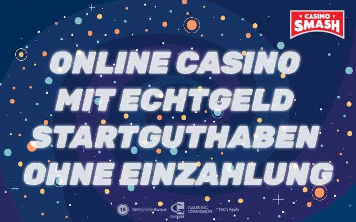 Online Casino mit Echtgeld Startguthaben Die Top 3 Casinos