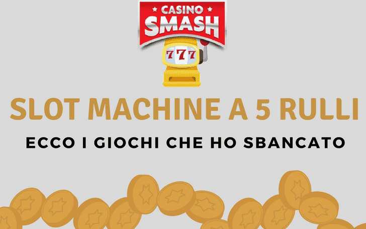Giochi Gratis e Slot Machine a 5 rulli per giocare online