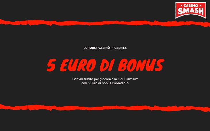 Bonus di Eurobet Casinò