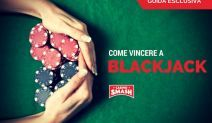 COME VINCERE A BLACKJACK