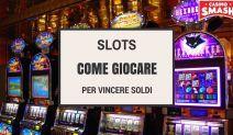 come giocare slot machines