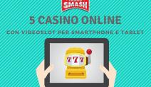 Slot Gratis Mobile - Casino Online Senza Deposito per Smartphone e Tablet