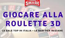 Come e Dove Giocare alla Roulette 3D in Italiano
