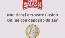 Quali Sono I Casinò Con Deposito Minimo Di 1 Euro