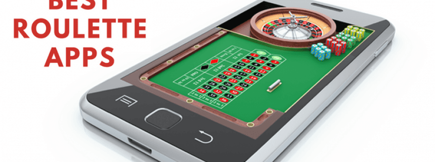 Best Roulette Mobile Apps To Play Real Money Games