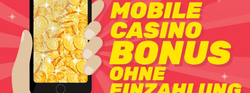 Mobil Casino Bonus Ohne Einzahlung