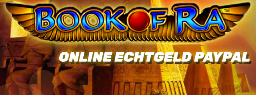 Book Of Ra Paypal Einzahlung