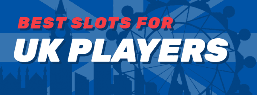 best slots for UK players