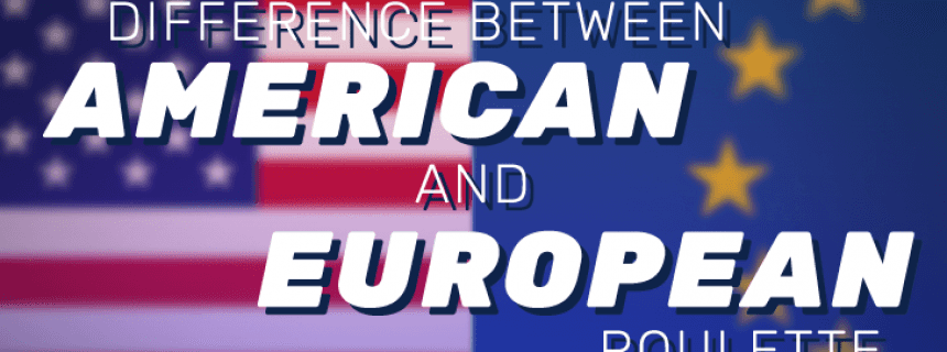 The Difference Between American and European Roulette