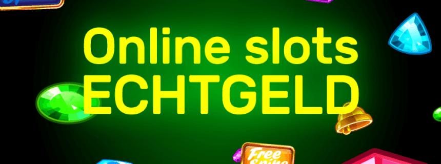 Online Slots Echtgeld