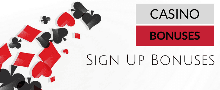Casino Sign Up Bonuses