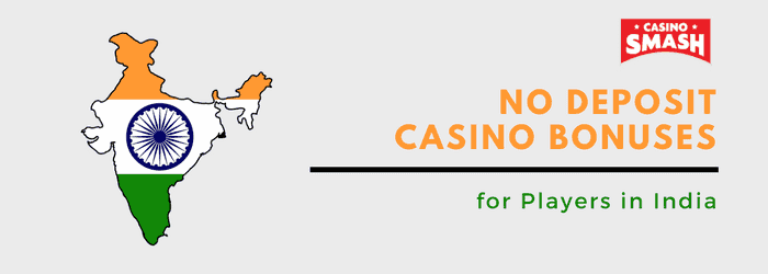 No Deposit Casino Bonus in India